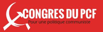 """37ème congrès du PCF : """"Que les bouches s'ouvrent"""""""
