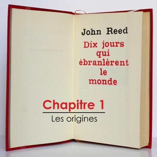 """""""10 jours qui ébranlèrent le monde"""" (John Reed) / Chapitre 1, les origines"""