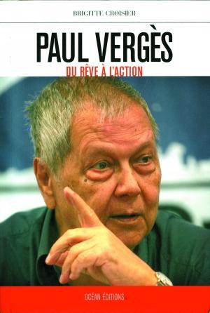 Ouvrage sur Paul Vergès fondateur du PCR