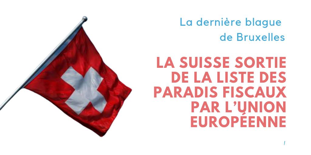 La dernière blague de Bruxelles : la Suisse sortie de la liste des paradis fiscaux par l'UE (PCF)