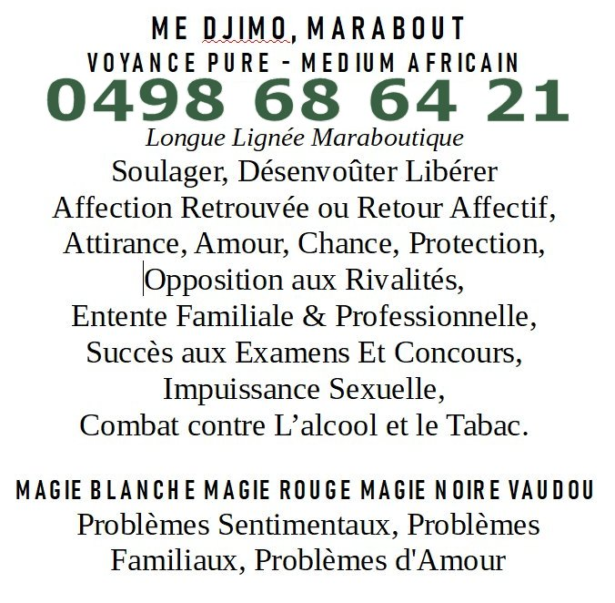 Maître Djimo, marabout voyance pure medium africain Courtrai