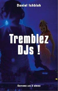 ''Tremblez DJs'' de Daniel Ichbiah, Edition Les 3 Génies